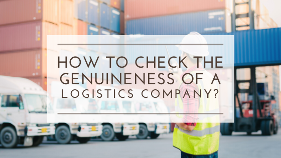 How to Check the Genuineness of a Logistics Company?